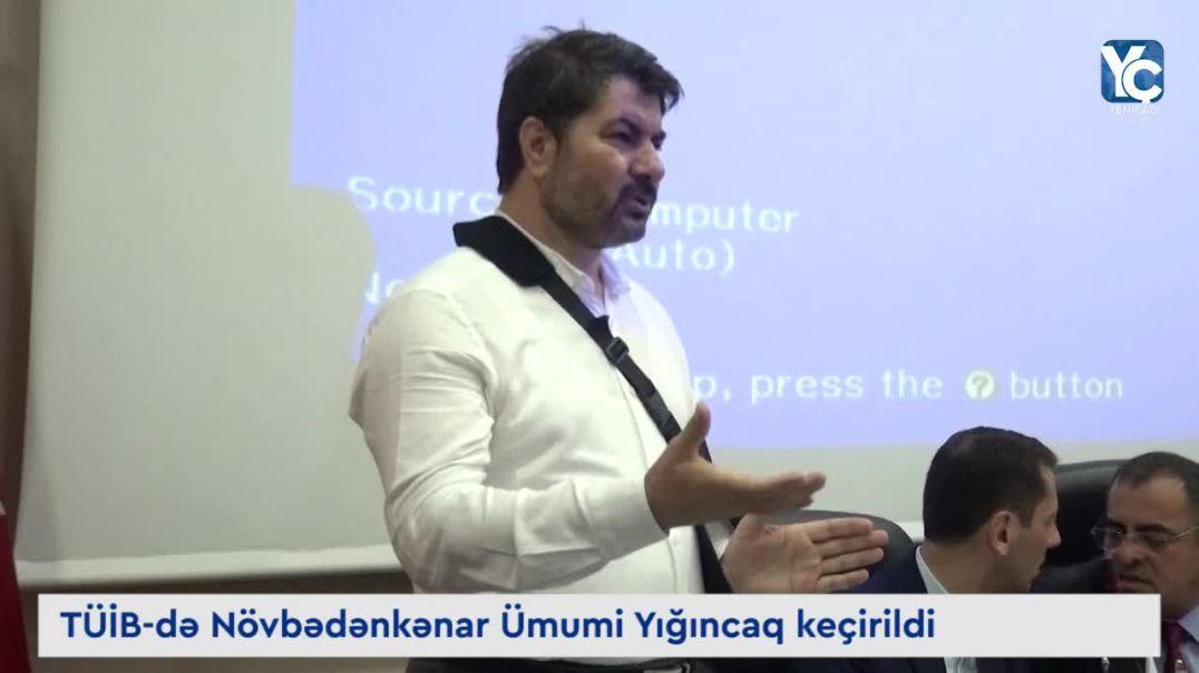 TÜİB-də Növbədənkənar Ümumi Yığıncaq keçirildi