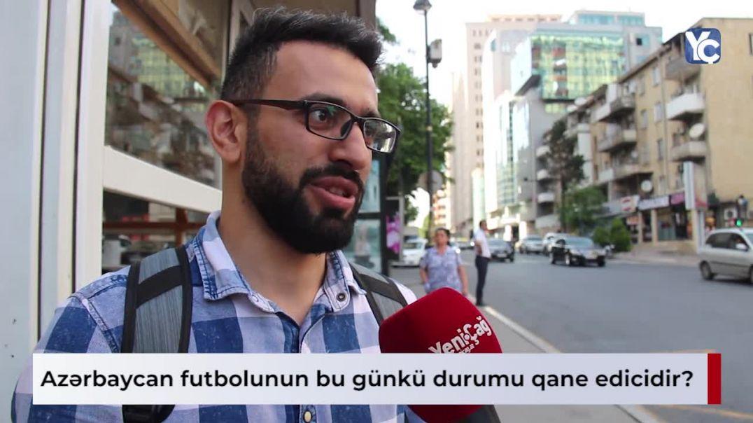 Azərbaycan futboluna baxırsınız?