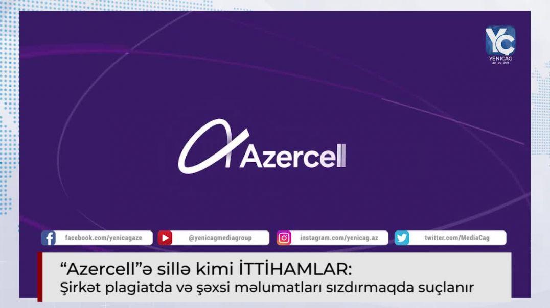 """""""Azercell""""ə sillə kimi İTTİHAMLAR: Şirkət plagiatda və şəxsi məlumatları sızdırmaqda suçlanır"""
