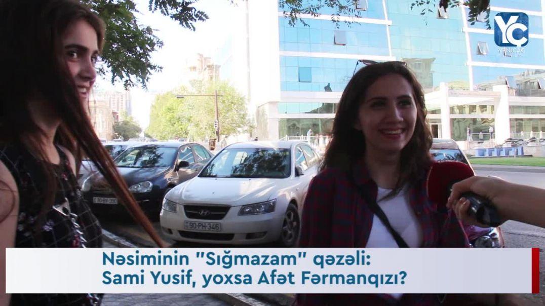 """Nəsiminin """"Sığmazam"""" qəzəli: Sami Yusif, yoxsa Afət Fərmanqızı?"""