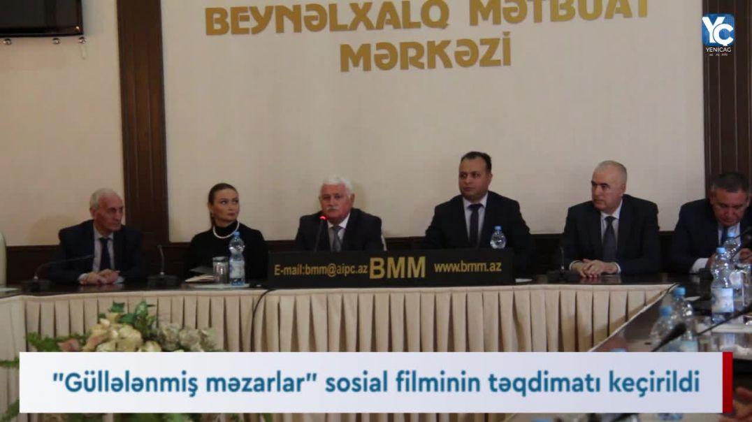 """""""Güllələnmiş məzarlar"""" sosial filminin təqdimatı keçirildi"""